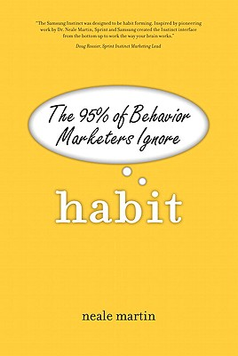 Habit: The 95% of Behavior That Marketers Ignore