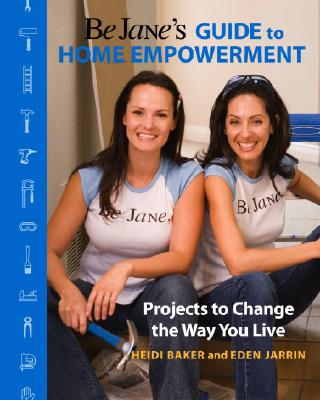 The Be Jane's Guide To Home Empowerment