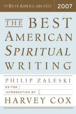 2007 the Best American Spiritual Writing