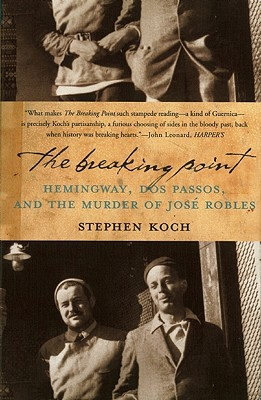 The Breaking Point: Hemingway and Dos Passos in the Spanish Crucible