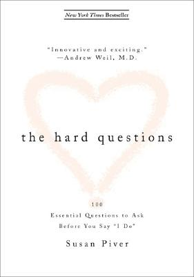 The Hard Questions: 100 Question to Ask Before You Say 'I Do'