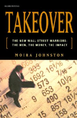 Takeover: The New Wall Street Warriors