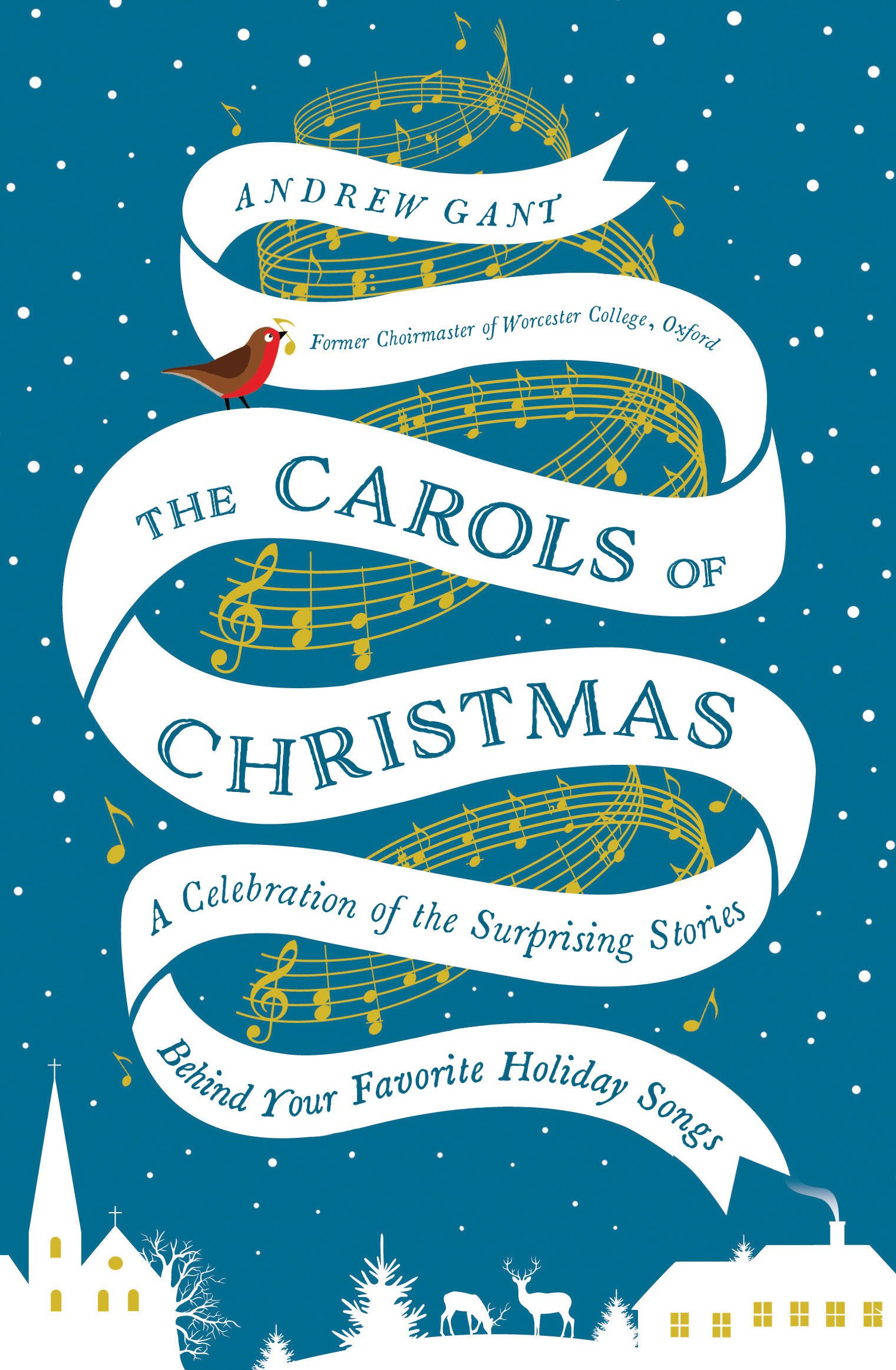 The Carols of Christmas by Andrew Gant at InkWell Management ...