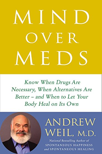 Mind Over Meds by Andrew Weil at InkWell Management Literary Agency