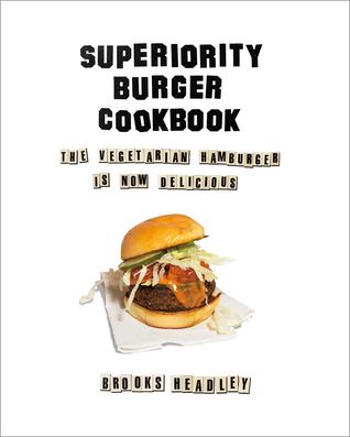 The Superiority Burger Cookbook
