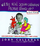 Will the Real John Callahan Please Stand Up?