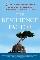 The Resilience Factor: 7 Keys to Finding Your Inner Strength and Overcomigng Life's Hurdles