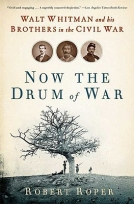 Now the Drum of War: The Brothers Whitman in the Civil War