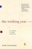 The Wishing Year: A House, a Man, My Soul: A Memoir of Fulfilled Desire