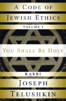 The Code of Jewish Ethics: You Shall Be Holy