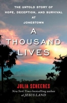 A Thousand Lives: The Untold Story of Hope, Deception and Survival at Jonestown
