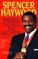 The Rise, Fall, and Recovery of Spencer Haywood