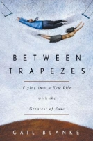Between Trapezes: Flying Into Your New Life
