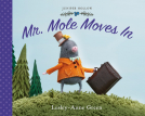 Mr. Mole Moves In