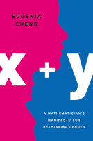 x + y : A Mathematician's Manifesto for Rethinking Gender